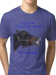 I'm Going To Be An Equestrian - Kids & Toddler T-Shirts & Clothing Tri-blend T-Shirt