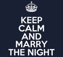 Keep Calm And Marry The Night by governmentgagas