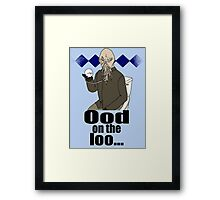 Ood on the loo...  Framed Print