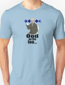 Ood on the loo...  Unisex T-Shirt