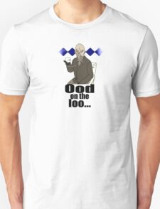 Ood on the loo...  T-Shirt