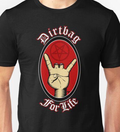 Dirtbag For Life Unisex T-Shirt
