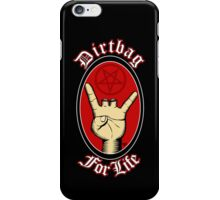 Dirtbag For Life iPhone Case/Skin