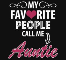 My Favorite People Call Me Auntie by tshiart