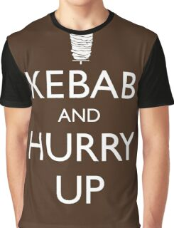 Kebab and hurry up Graphic T-Shirt