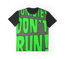 Zombies Don't Run! Graphic T-Shirt