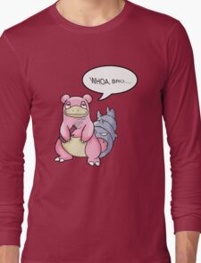 WHOA, BRO... Long Sleeve T-Shirt