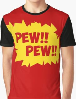 PEW!! PEW!! Graphic T-Shirt