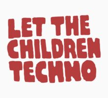 Let The Children Techno T-Shirt