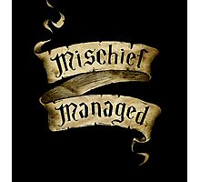 Mischief Managed Banner Photographic Print
