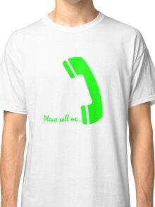 please call me Classic T-Shirt