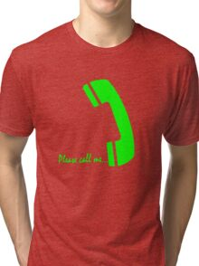 please call me Tri-blend T-Shirt