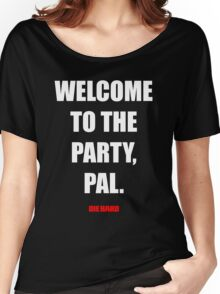 Welcome to the party, Pal. Women's Relaxed Fit T-Shirt