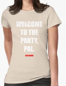 Welcome to the party, Pal. Womens Fitted T-Shirt