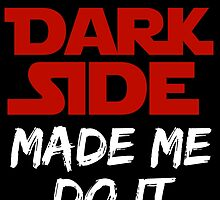 The Dark Side Made Me Do It by AliceCorsairs