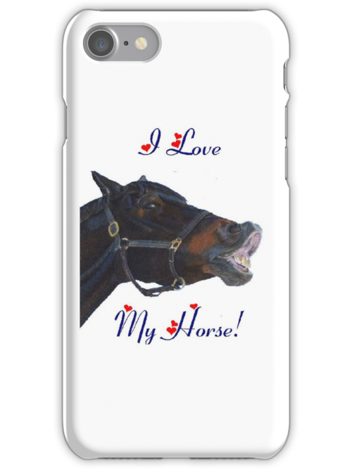 I Love My Horse! iPhone Case by Patricia Barmatz