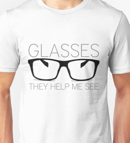 glasses, they help me see [version 2] Unisex T-Shirt