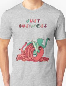 Just business. T-Shirt