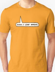 Gosh I Love Arrows Unisex T-Shirt