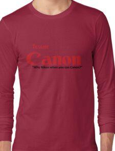 Team Canon! - why nikon when you can CANON. Long Sleeve T-Shirt