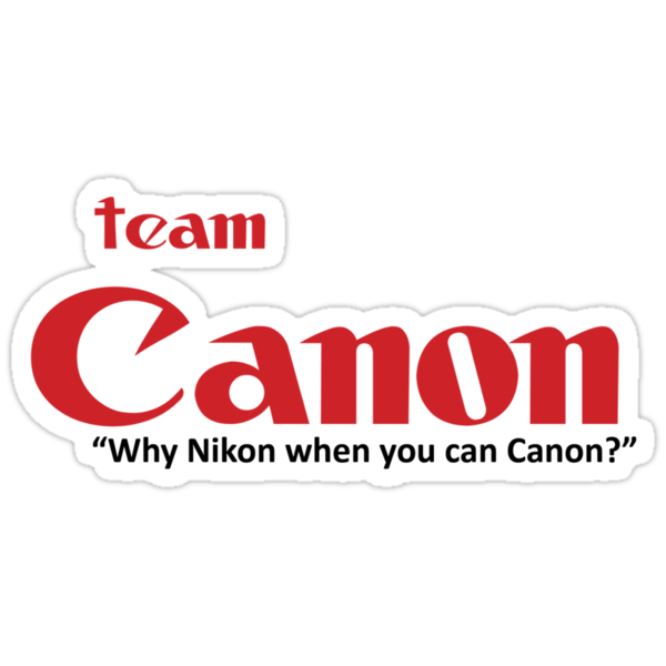 Team Canon! - why nikon when you can CANON. by Andrew McNulty