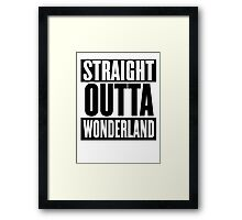 Straight Outta Wonderland T Shirt Framed Print