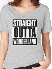 Straight Outta Wonderland T Shirt Women's Relaxed Fit T-Shirt