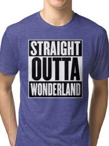 Straight Outta Wonderland T Shirt Tri-blend T-Shirt