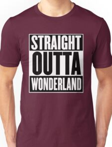 Straight Outta Wonderland T Shirt Unisex T-Shirt