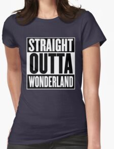 Straight Outta Wonderland T Shirt Womens Fitted T-Shirt