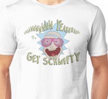 Awww Yeahhh Get Schwifty Unisex T-Shirt