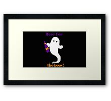 Here For The Boos! Halloween!  Framed Print