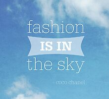 Fashion is in the Sky - Coco Chanel by JillianAudrey
