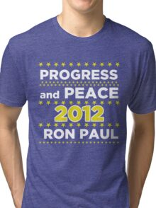 Progress and Peace - Ron Paul for President 2012 Tri-blend T-Shirt
