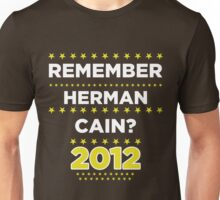 Remember Herman Cain? 2012? Unisex T-Shirt