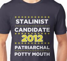 Stalinist Candidate - Patriarchal Potty-Mouth 2012 Unisex T-Shirt