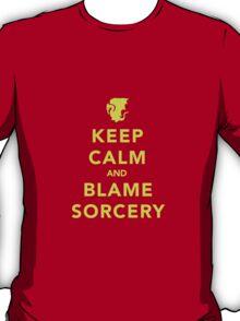 Keep Calm and Blame Sorcery T-Shirt