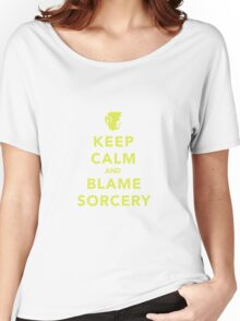 Keep Calm and Blame Sorcery Women's Relaxed Fit T-Shirt