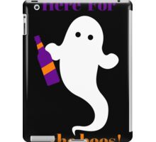 Here For The Boos! Halloween!  iPad Case/Skin