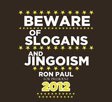 Ron Paul - Beware of Slogans and Jingoism T-Shirt