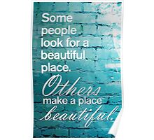Inspirational Quote: Beautiful place Poster