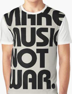 Make Music Not War Graphic T-Shirt