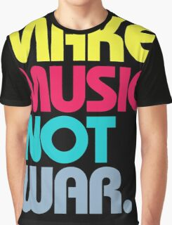 Make Music Not War (Venerable) Graphic T-Shirt