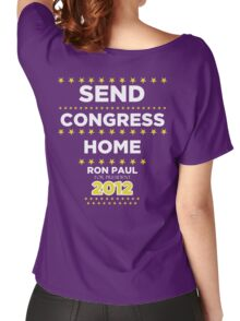 Send Congress Home - Ron Paul for President 2012 Women's Relaxed Fit T-Shirt