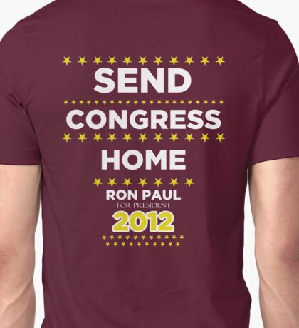 Send Congress Home - Ron Paul for President 2012 Unisex T-Shirt