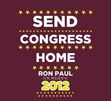 Send Congress Home - Ron Paul for President 2012 T-Shirt