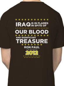 Iraq is in Flames - Ron Paul for President 2012 Classic T-Shirt