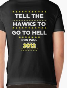 Ron Paul - Tell the Hawks Mens V-Neck T-Shirt