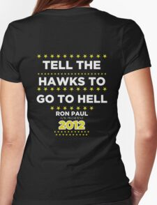 Ron Paul - Tell the Hawks Womens Fitted T-Shirt