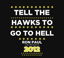 Ron Paul - Tell the Hawks Hoodie